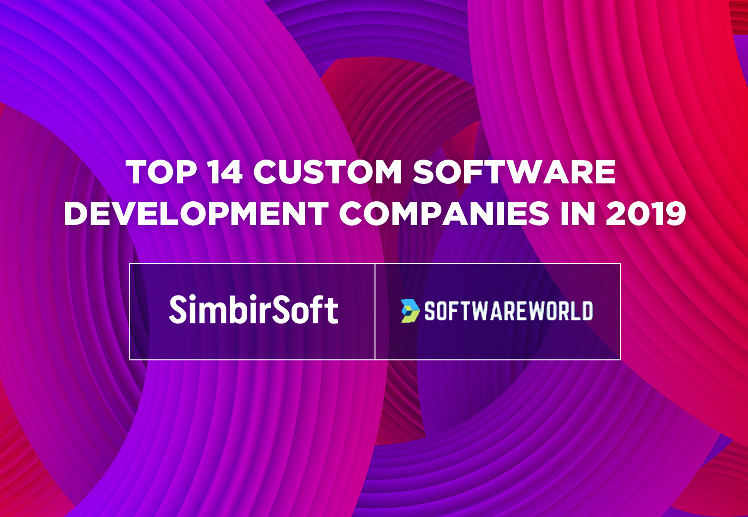 SimbirSoft is one of TOP 20+ Custom Software Development Companies in 2019